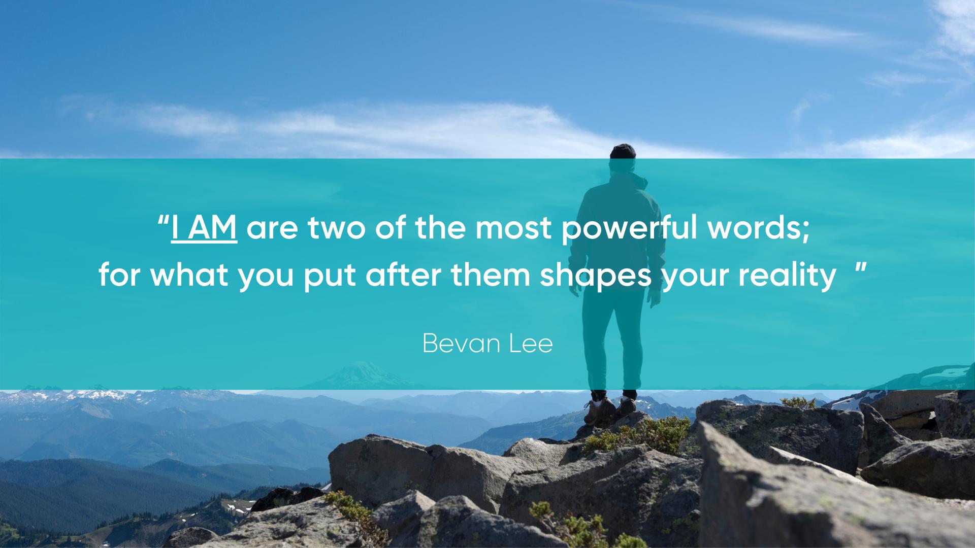 Bevan Lee I AM Quote
