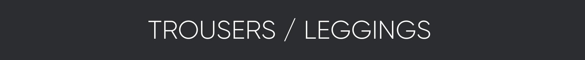 Trousers / Leggings Banner